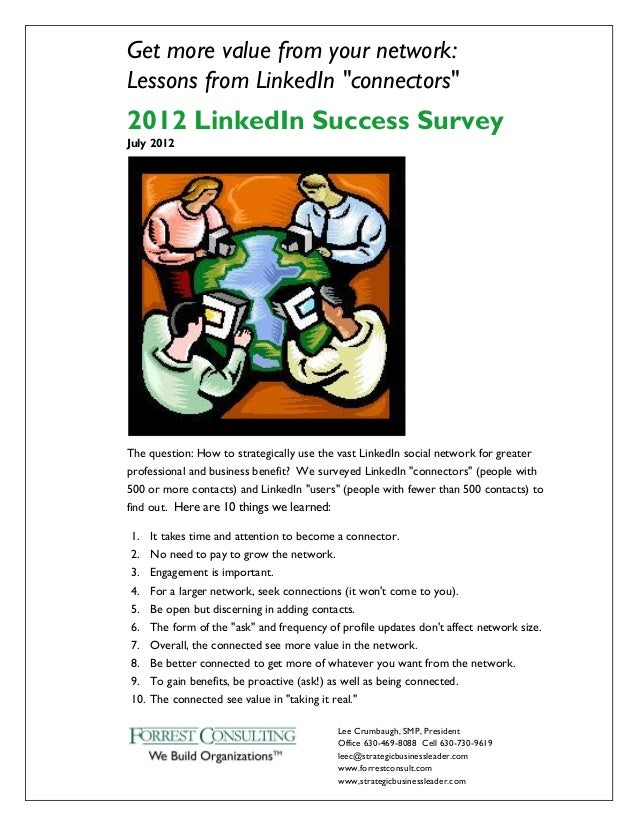 "Get more value from your network:Lessons from LinkedIn ""connectors""2012 LinkedIn Success SurveyJuly 2012The question: How ..."