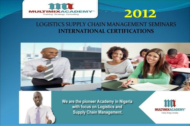 2012LOGISTICS SUPPLY CHAIN MANAGEMENT SEMINARS       INTERNATIONAL CERTIFICATIONS