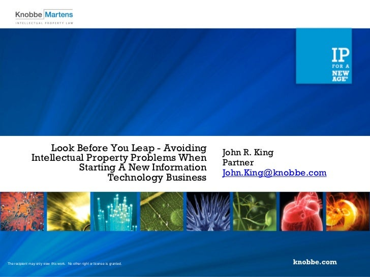 Look Before You Leap - Avoiding                            John R. King               Intellectual Property Problems When ...