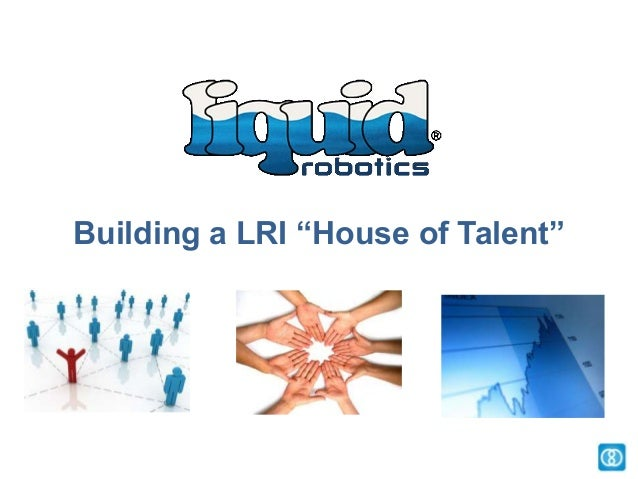 "Building a LRI ""House of Talent"""