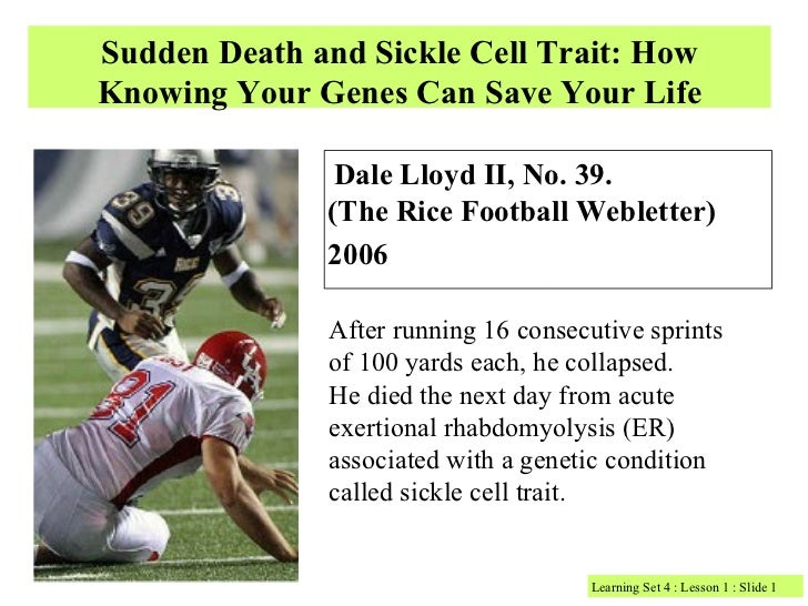 Sudden Death and Sickle Cell Trait: HowKnowing Your Genes Can Save Your Life               Dale Lloyd II, No. 39.         ...