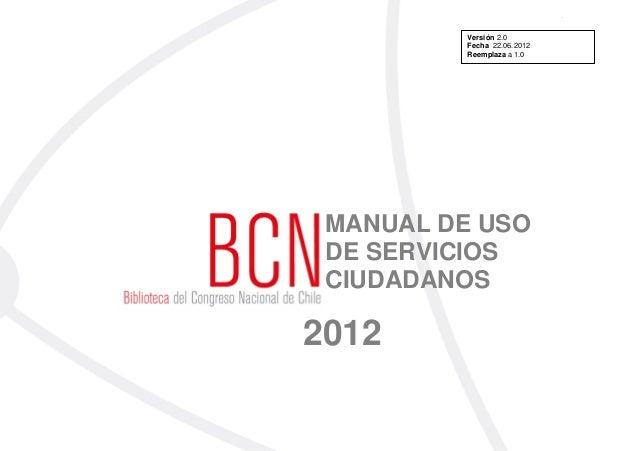 1          Versión 2.0          Fecha 22.06.2012          Reemplaza a 1.0 MANUAL DE USO DE SERVICIOS CIUDADANOS2012