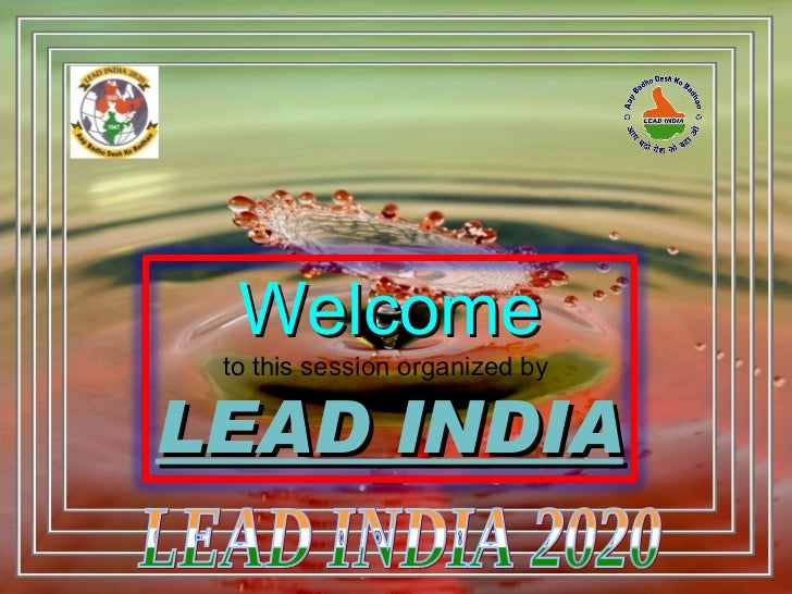 Welcome to this session organized byLEAD INDIA