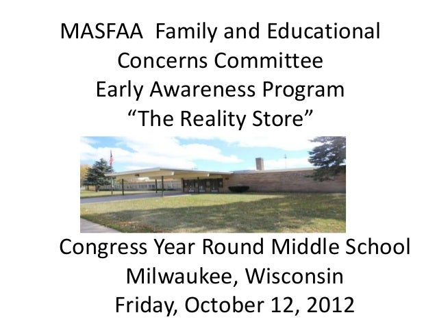 """MASFAA Family and Educational    Concerns Committee  Early Awareness Program     """"The Reality Store""""Congress Year Round Mi..."""
