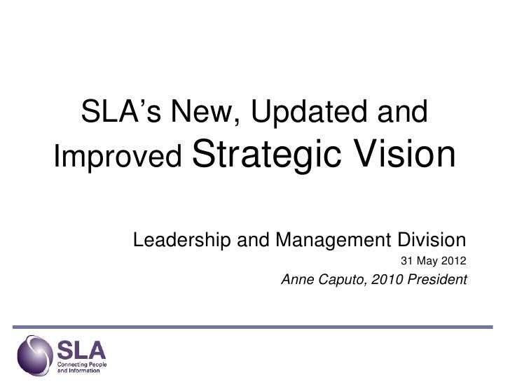 SLA's New, Updated andImproved Strategic Vision    Leadership and Management Division                                    3...
