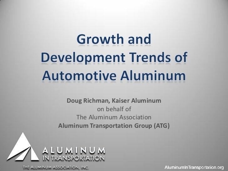 Doug Richman, Kaiser Aluminum            on behalf of     The Aluminum AssociationAluminum Transportation Group (ATG)