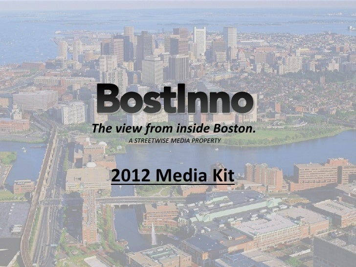 The view from inside Boston.      A STREETWISE MEDIA PROPERTY   2012 Media Kit