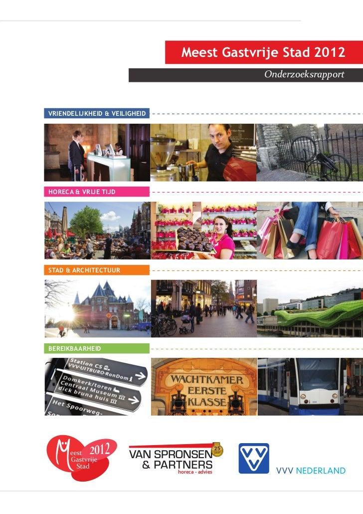 Meest Gastvrije Stad 2012                                                 OnderzoeksrapportVRIENDELIJKHEID & VEILIGHEIDHOR...