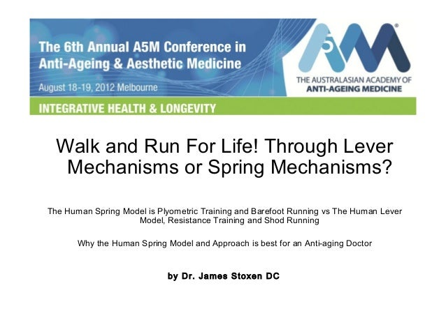 Walk and Run For Life! Through Lever  Mechanisms or Spring Mechanisms?  The Human Spring Model is Plyometric Training and ...