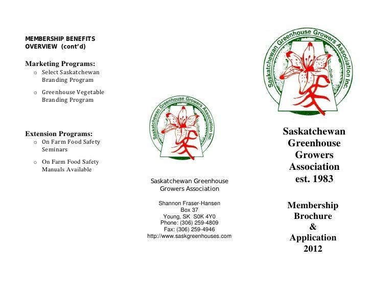 MEMBERSHIP BENEFITSOVERVIEW (cont'd)  o Select SaskatchewanMarketing Programs:    Branding Program  o Greenhouse Vegetable...