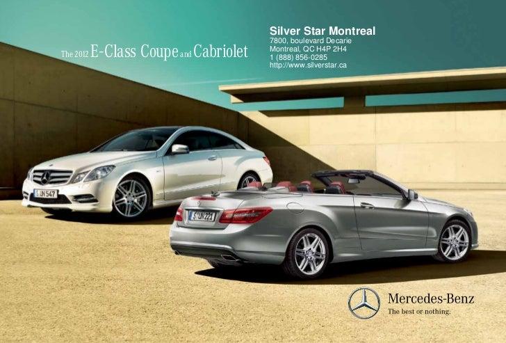 Silver Star Montreal                                           7800, boulevard DecarieThe 2012   E - Class Coupe and Cabri...