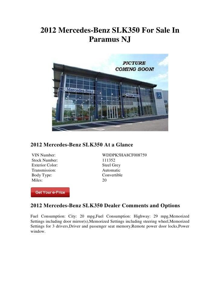 2012 Mercedes-Benz SLK350 For Sale In                 Paramus NJ2012 Mercedes-Benz SLK350 At a GlanceVIN Number:          ...