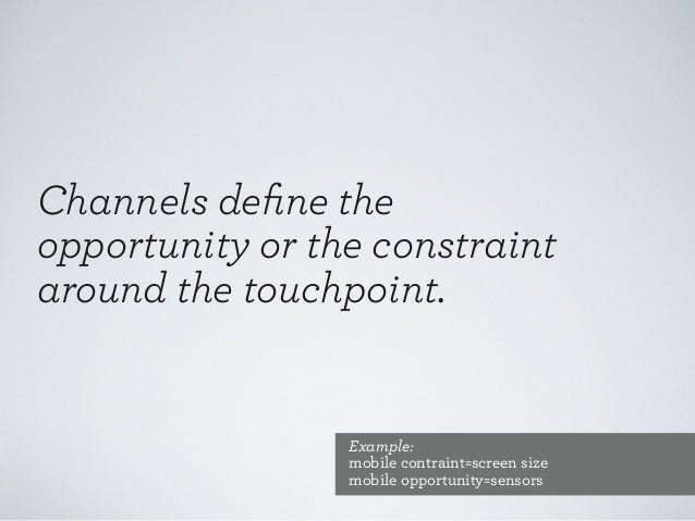 Touchpoints = Features Touchpoints better reflect the importance of the interaction to the person Context pliable, discret...