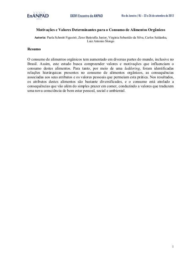 Motivações e Valores Determinantes para o Consumo de Alimentos Orgânicos Autoria: Paola Schmitt Figueiró, Zeno Batistel...
