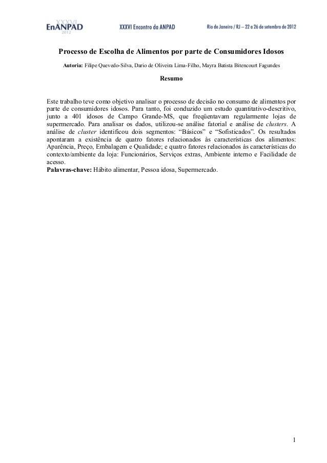 Processo de Escolha de Alimentos por parte de Consumidores Idosos Autoria: Filipe Quevedo-Silva, Dario de Oliveira Lima-Fi...