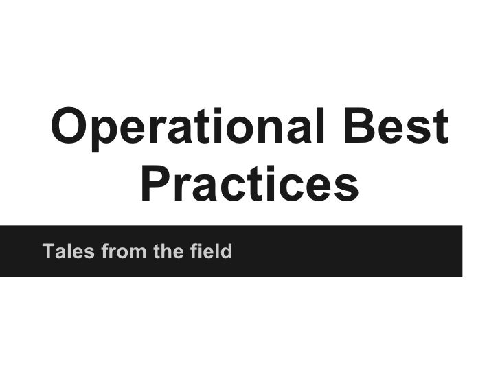 Operational Best   PracticesTales from the field