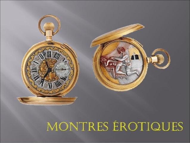 Les montres érotiquesanimées sont néesà la fin du XVIIesiècle,au momentde linventiondes mouvementsà répétition minutedont ...