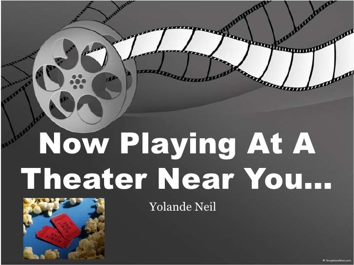 Now Playing At ATheater Near You…       Yolande Neil