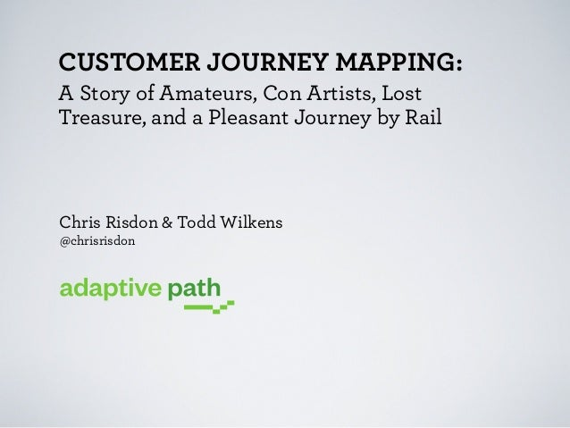 CUSTOMER JOURNEY MAPPING: A Story of Amateurs, Con Artists, Lost Treasure, and a Pleasant Journey by Rail  Chris Risdon & ...