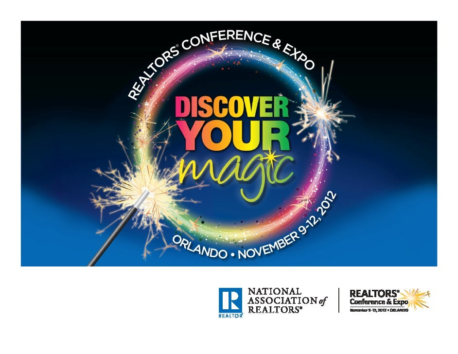 Why Attend?•Education•Networking•Motivation•Funwww.REALTOR.org/Conference