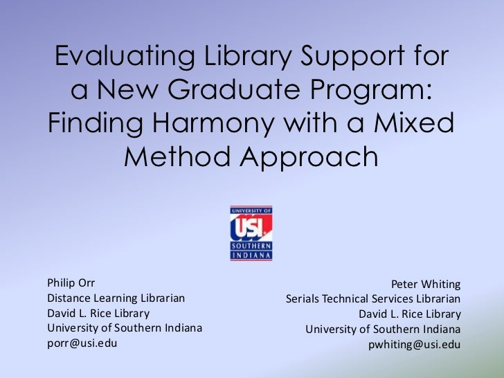 Evaluating Library Support for  a New Graduate Program:Finding Harmony with a Mixed      Method ApproachPhilip Orr        ...