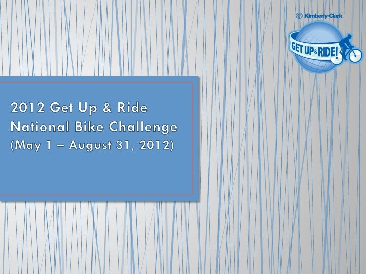 •   Welcome to the 2012 National Bike Challenge!•   2011 Get Up & Ride Wisconsin Challenge•   The Five W's•   How to L...