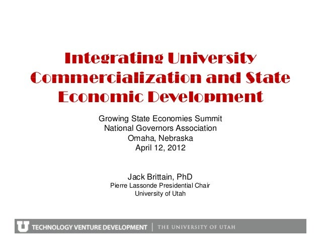Integrating UniversityCommercialization and State  Economic Development       Growing State Economies Summit        Nation...