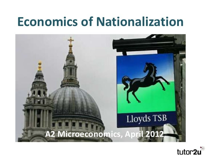 Economics of Nationalization    A2 Microeconomics, April 2012