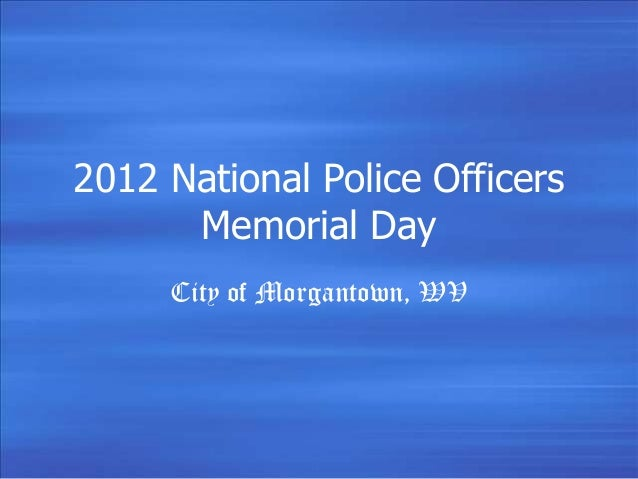 2012 National Police Officers Memorial Day City of Morgantown, WV