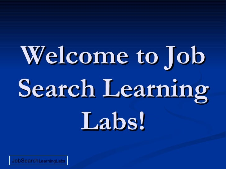 Welcome to Job Search Learning Labs!