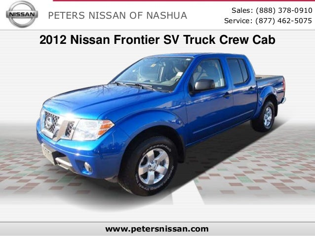Sales: (888) 378-0910 PETERS NISSAN OF NASHUA         Service: (877) 462-50752012 Nissan Frontier SV Truck Crew Cab       ...