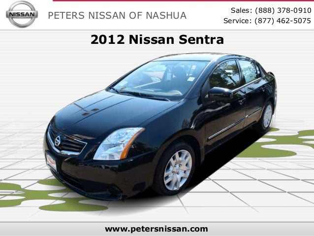Sales: (888) 378-0910PETERS NISSAN OF NASHUA         Service: (877) 462-5075      2012 Nissan Sentra         www.petersnis...