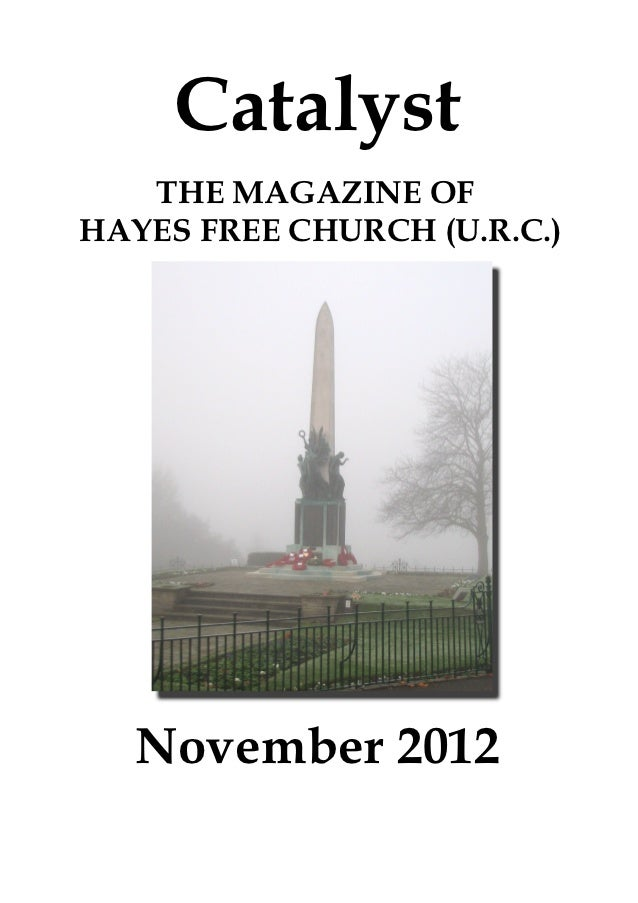 Catalyst   THE MAGAZINE OFHAYES FREE CHURCH (U.R.C.)   November 2012