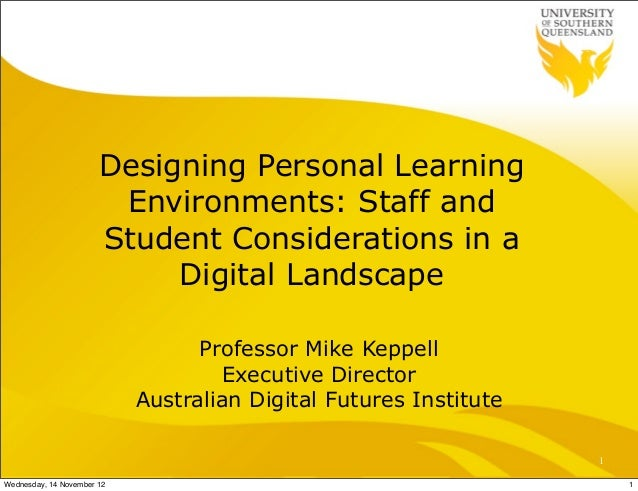 Designing Personal Learning                        Environments: Staff and                       Student Considerations in...