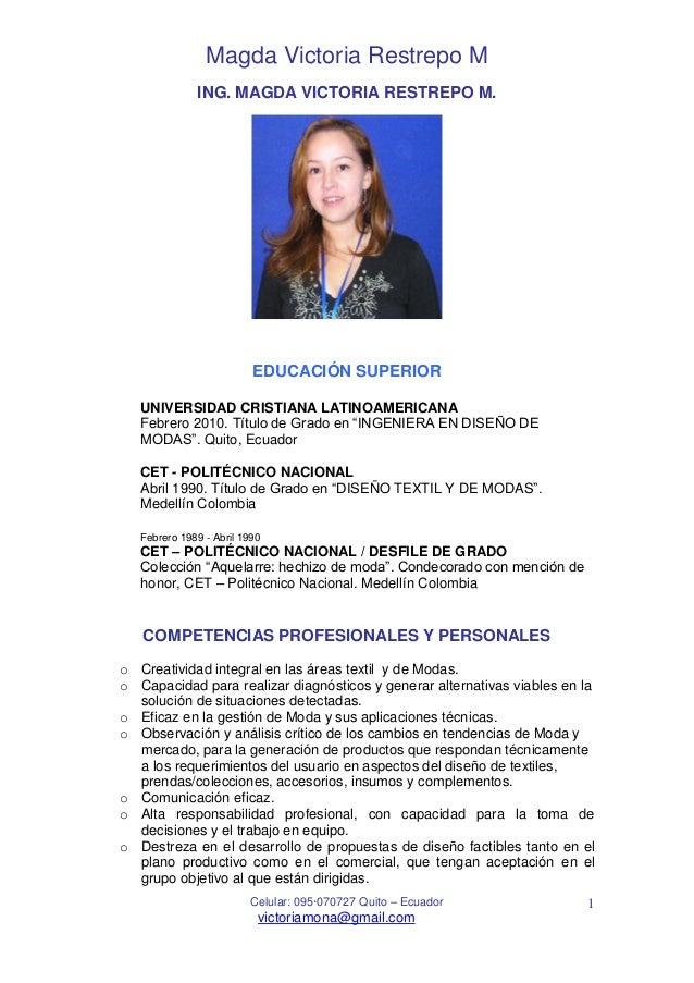 Magda Victoria Restrepo M ING. MAGDA VICTORIA RESTREPO M.  EDUCACIÓN SUPERIOR UNIVERSIDAD CRISTIANA LATINOAMERICANA Febrer...
