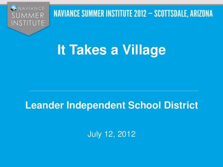 It Takes a VillageLeander Independent School District            July 12, 2012