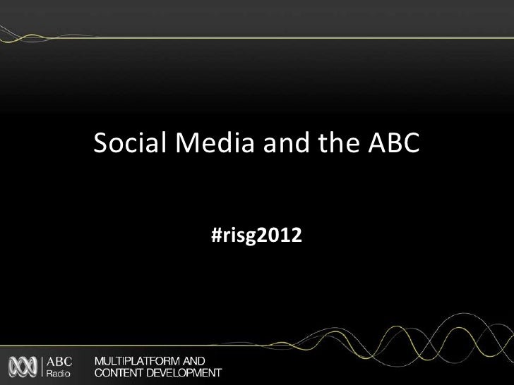 Social Media and the ABC        #risg2012