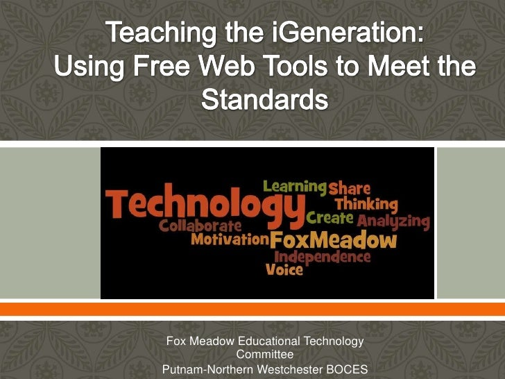           Fox Meadow Educational Technology            CommitteePutnam-Northern Westchester BOCES