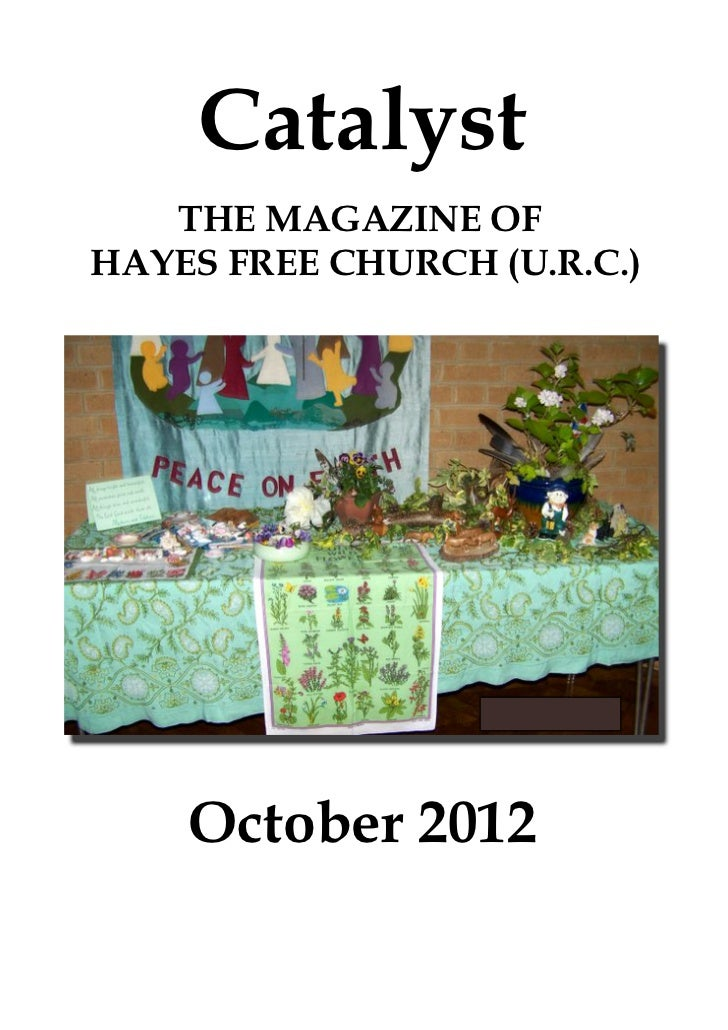 Catalyst   THE MAGAZINE OFHAYES FREE CHURCH (U.R.C.)    October 2012