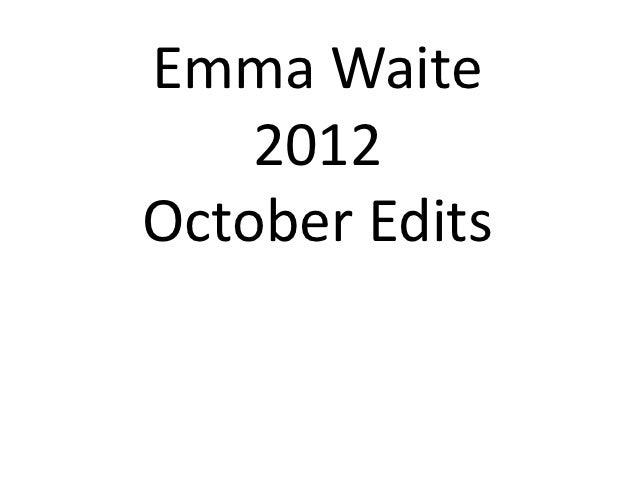 Emma Waite    2012October Edits