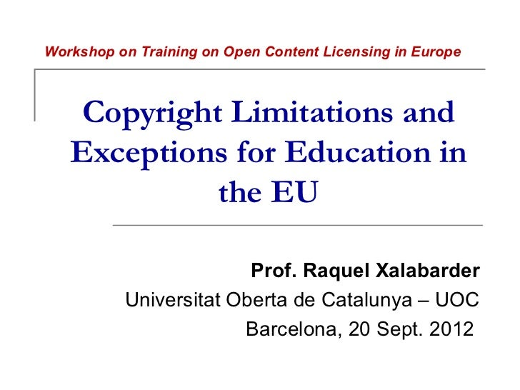 Workshop on Training on Open Content Licensing in Europe    Copyright Limitations and   Exceptions for Education in       ...