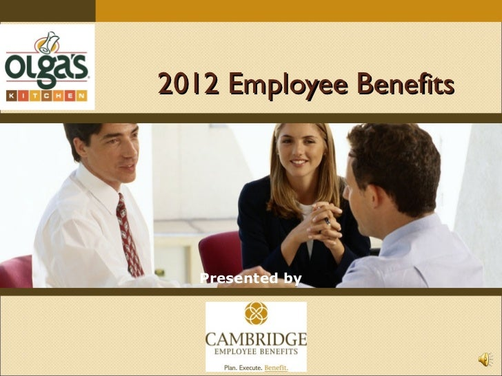2012 Employee Benefits   Presented by: