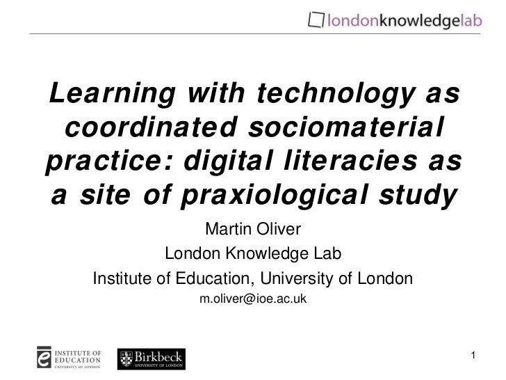 Learning with technology as coordinated sociomaterialpractice: digital literacies asa site of praxiological study         ...