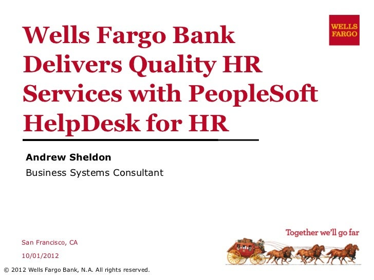 Wells Fargo Bank      Delivers Quality HR      Services with PeopleSoft      HelpDesk for HR       Andrew Sheldon       Bu...