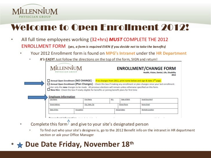 Welcome to Open Enrollment 2012! <ul><li>All full time employees working ( 32+hrs)  MUST  COMPLETE THE 2012 ENROLLMENT FOR...