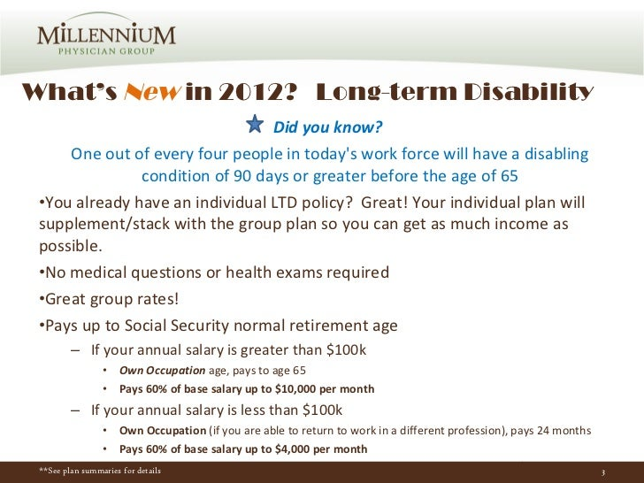 What's  New  in 2012?  Long-term Disability <ul><li>Did you know?  </li></ul><ul><li>One out of every four people in today...