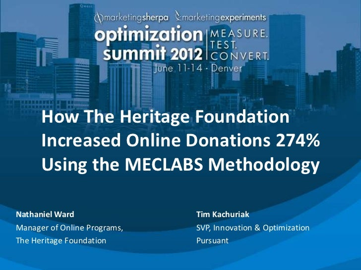 How The Heritage Foundation      Increased Online Donations 274%      Using the MECLABS MethodologyNathaniel Ward         ...