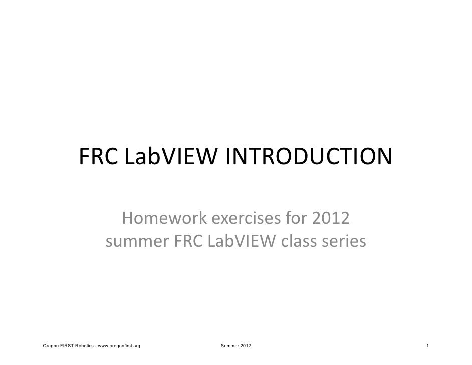 FRC LabVIEW INTRODUCTION                             Homework exercises for 2012                           summer FRC LabV...