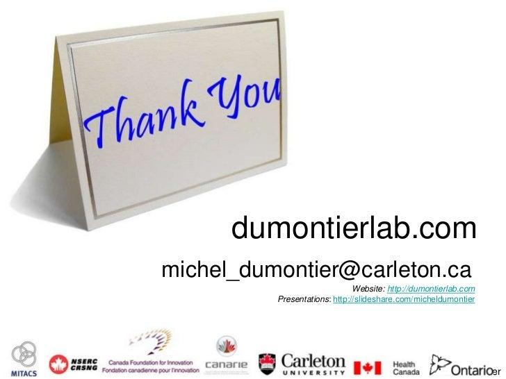 dumontierlab.com     michel_dumontier@carleton.ca                                    Website: http://dumontierlab.com     ...