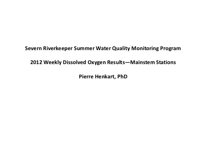 Severn Riverkeeper Summer Water Quality Monitoring Program 2012 Weekly Dissolved Oxygen Results—Mainstem Stations         ...